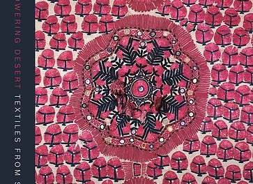 The Flowering Desert: Textiles from Sindh