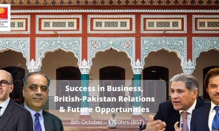 Success in business, British-Pakistan Relations and Opportunities for the Future